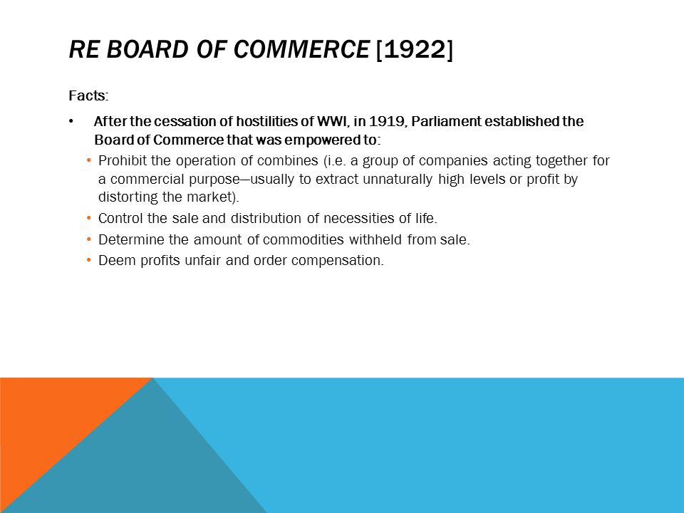 Re Board of Commerce [1922] Facts: